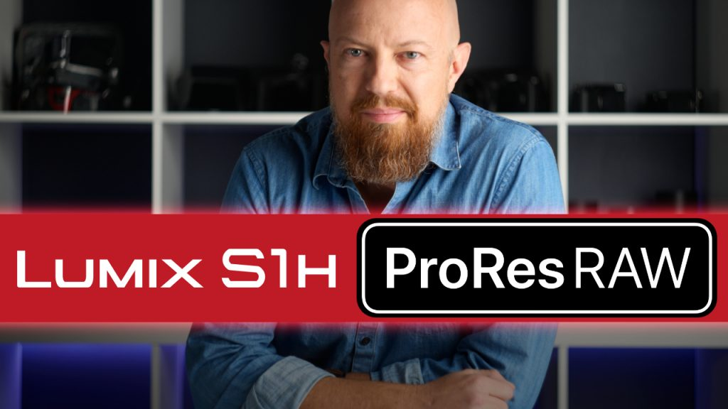 ProRes RAW + LUMIX S1H — It's Official