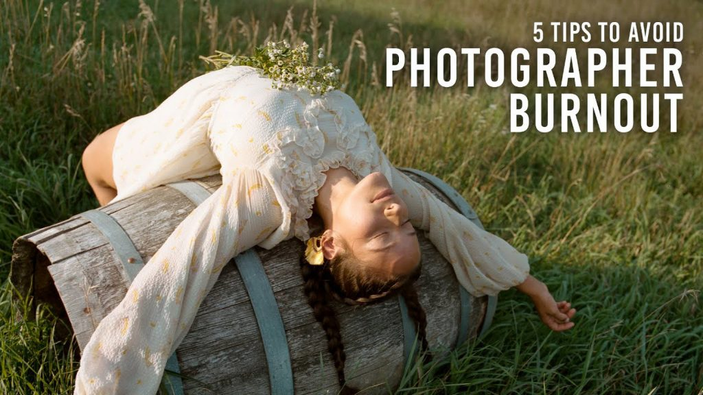 How to Avoid Burnout as a Photographer: 5 Tips